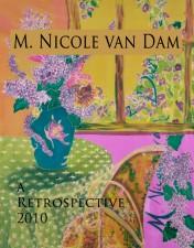 M. Nicole van Dam, a Retrospective 2010