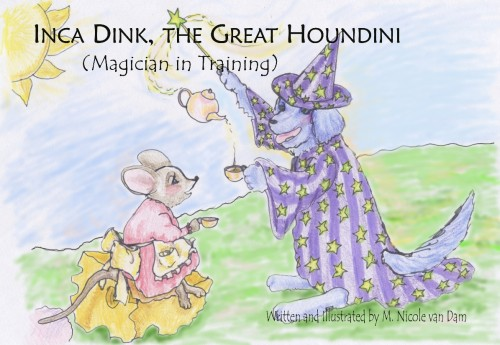 """Inca Dink, The Great Houndini"" by M. Nicole van Dam"